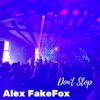 Alex FakeFox - Don't Stop (High On Ecstasy)