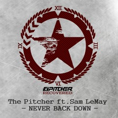 The Pitcher Ft. Sam LeMay - Never Back Down