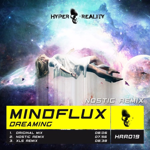 Mindflux - Dreaming (Nostic Remix) OUT NOW!!!
