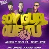 Download Alexis & Fido Ft. Toby Love - Soy Igual Que Tu (Javi Jimenez Mambo Remix) Mp3