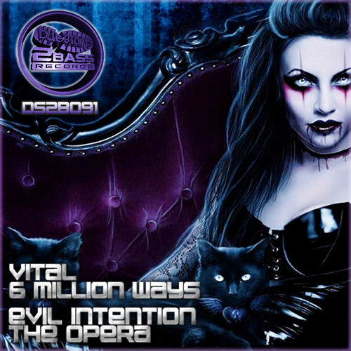 DS2B091 - EVIL INTENTION & VITAL - THE OPERA / 6 MILLION WAYS - EXCLUSIVE TO JUNO 17TH MARCH