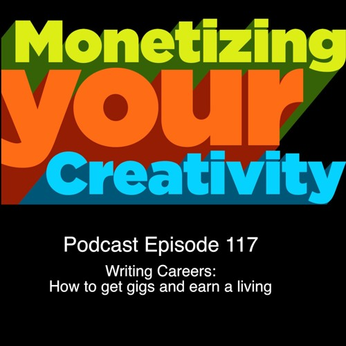 117 Writing Careers - How to get gigs and earn a living