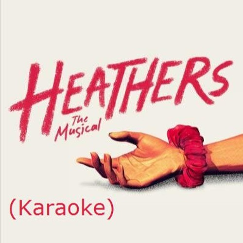 Candy Store- Karaoke (from Heathers; The musical)