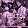 Episode 46- Cultural Impact 2.10.17
