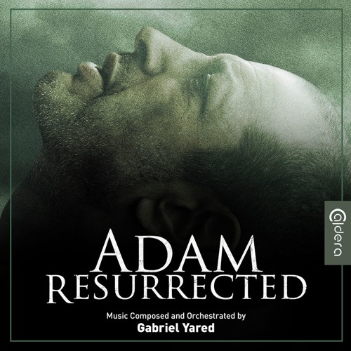 Adam Resurrected - Gabriel Yared