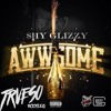 SHY GLIZZY - Awwsome (TRVESO Bootleg) [Breakdown Records]