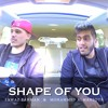 Shape Of You (Mashup) - Fawaz Bahman & Mohammed Almansour