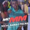 MC Mm Social Narga E Picina - Elismario Oliver