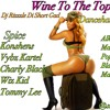 Wine To The Top (Dancehall Mix) February 2017, Vybz Kartel, Wiz Kid, Alkaline (Dj Rizzzle )