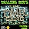 """D.M.R GANG VOL 1 - """"DMR"""" BE THE GANG"""""""