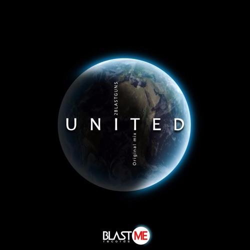 2blastguns - United (Original Mix) [OUT 27 February]