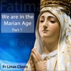 Download We are in the Marian Age - We live in extraordinary times Mp3