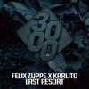 Felix Zuppe X Karlito - Last Resort [Free Download]