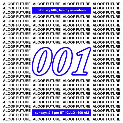 aloof future – episode 001