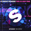 Florian Picasso - This Is Our Time (Original Mix)
