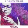 L'HEBDOKIFF #12 By MBKONG
