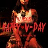 """""""IF I LIKE TO PARTY?"""" LIVE MIX Vol. 13 (Explicit) **HAPPY V-DAY**"""