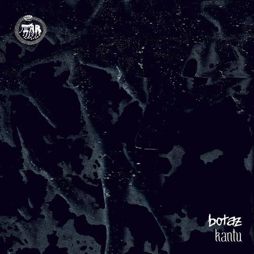 botaz - Kantu by TAR | Free Listening on SoundCloud