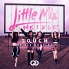Little Mix - Touch (Meikle Bootleg) 'SUPPORTED BY W&W'
