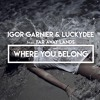 Igor Garnier & LuckyDee feat. Far Away Lands - Where You Belong FREE DOWNLOAD