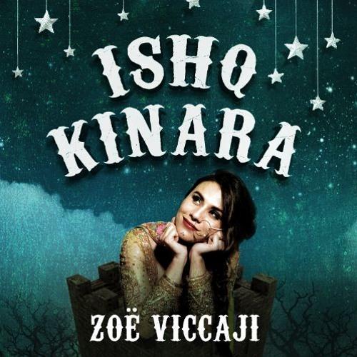 Ishq Kinara - Zoe Viccaji