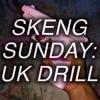 SKENG SUNDAY: UK DRILL MIX 2017(Ft Reekz, 410, Harlem Spartans, 67, Rendo +) TRACKLIST IN BIO