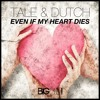 Tale & Dutch - Even If My Heart Dies (Justin Corza remix)