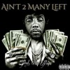Download Ain't 2 Many Left (Prod. by Paupa/ Mixed and Edited by FK Productions) Mp3