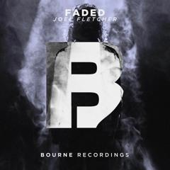 Joel Fletcher - Faded (Original Mix) OUT NOW