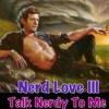 Nerd Love 3