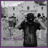 Ain't Alone (prod. by Life & Death Productions)