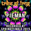 Pieman - Recorded at Tribe of Frog Spring Finale 2015