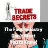 Secrets The Food Industry Don't Want You To Know