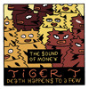 The Sound Of Money : Tiger T. - Death Happens To A Few