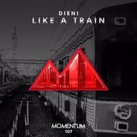 Dieni - Like A Train