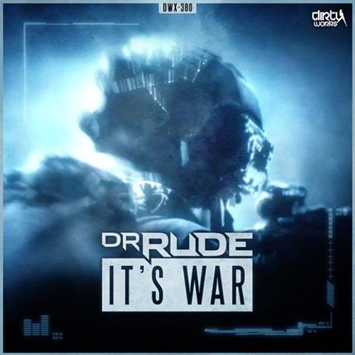 Dr. Rude - It's War
