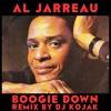 AL JARREAU - Boogie Down (DJ KOJAK Rmx) FREE DOWNLOAD
