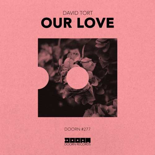 David Tort - Our Love [Out Now]