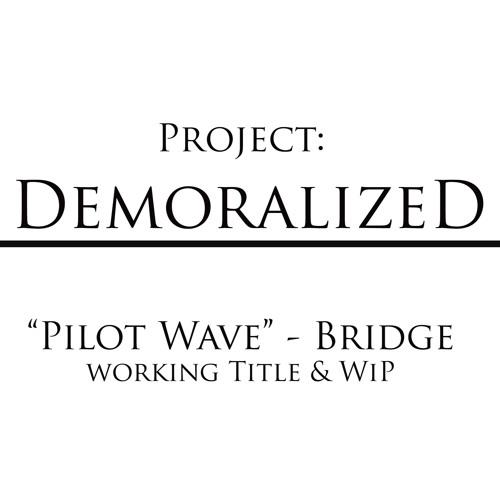 Pilot Wave - Bridge WiP Teaser