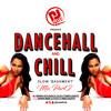 DJ Nate - Dancehall & Chill Part 2 - Slow Bashment Mix 2017