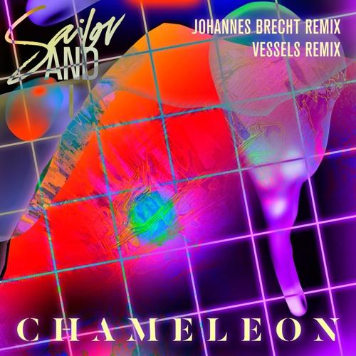 Sailor & I - Chameleon (Johannes Brecht Remix)
