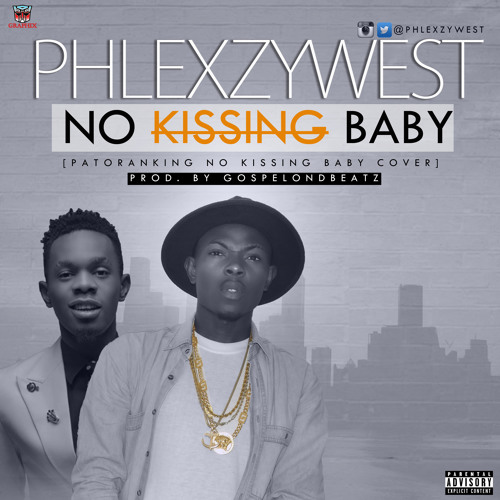 No Kissing Baby (Patoranking Cover) Prod. By