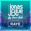 Jonas Blue - Ft.Raye - By your side (original track)