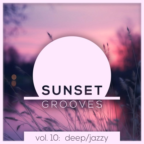 Sunset Grooves Vol. 10: Deep & Jazzy