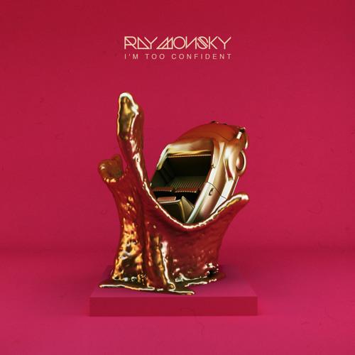 Ray Monsky - I'm Too Confident