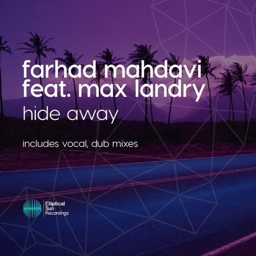 Farhad Mahdavi feat. Max Landry - Hide Away [ OUT NOW ]