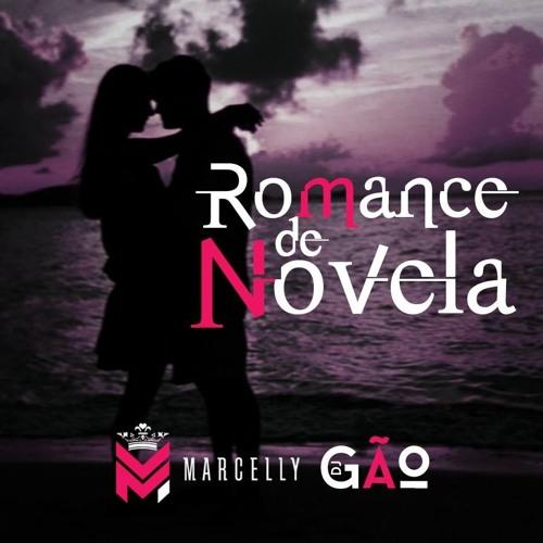 Romance de Novela - Marcelly feat DJ Gão