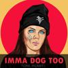 Imma Dog Too X Toni Romiti