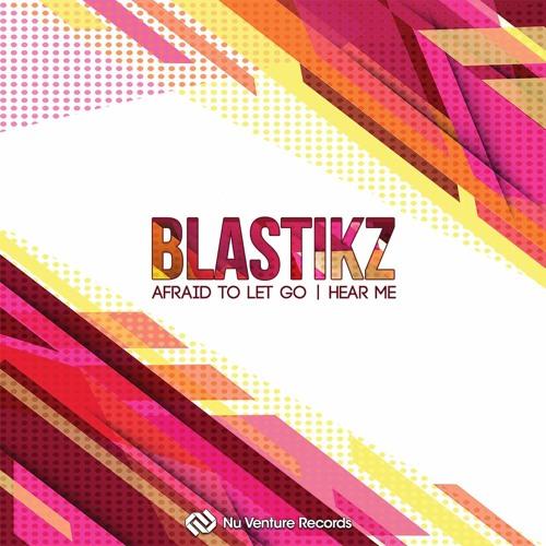 Blastikz - Afraid To Let Go / Hear Me: Release Mix [NVR041: OUT NOW!]