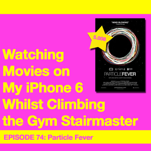 Movie Review 74: Particle Fever (2013)